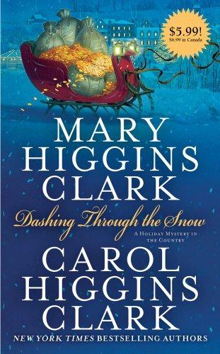 Dashing Through the Snow: Clark, Mary Higgins,