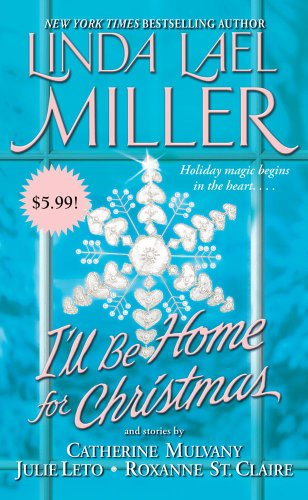 I'll Be Home for Christmas: Miller, Linda Lael;