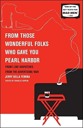 9781451609905: From Those Wonderful Folks Who Gave You Pearl Harbor: Front-Line Dispatches from the Advertising War