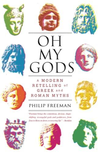 Oh My Gods: A Modern Retelling of Greek and Roman Myths: Freeman, Orlando W Qualley Chair of ...