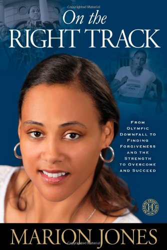 9781451610826: On the Right Track: From Olympic Downfall to Finding Forgiveness and the Strength to Overcome and Succeed