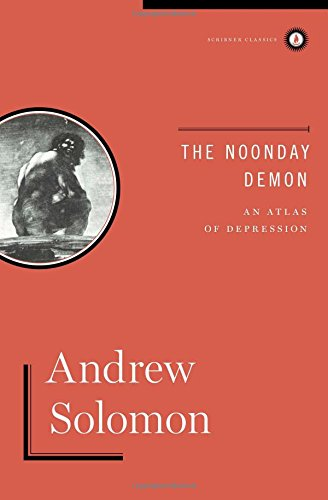 9781451611038: The Noonday Demon: An Atlas Of Depression