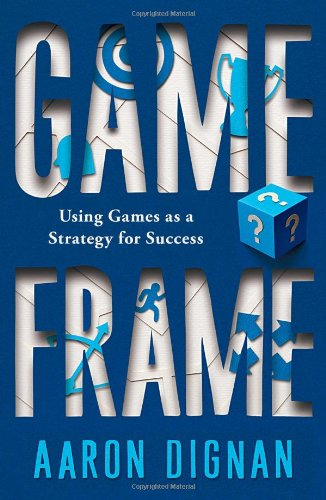 9781451611052: Game Frame: Using Games as a Strategy for Success