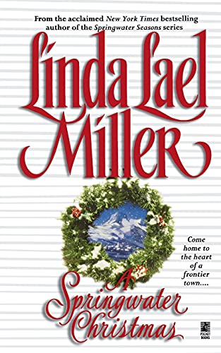 A Springwater Christmas (1451611234) by Miller, Linda Lael