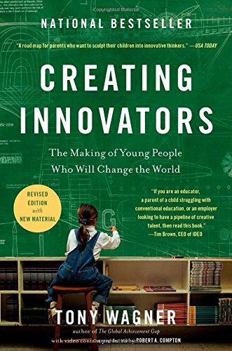 9781451611496: Creating Innovators: The Making of Young People Who Will Change the World
