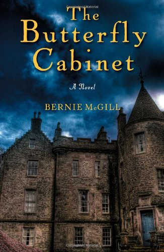 The Butterfly Cabinet: A Novel: McGill, Bernie