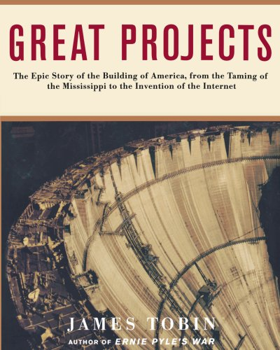 9781451613018: Great Projects: The Epic Story of the Building of America, from th