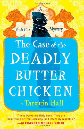 The Case of the Deadly Butter Chicken (Signed First Edition): Tarquin Hall