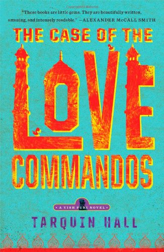 9781451613261: The Case of the Love Commandos: From the Files of Vish Puri, India's Most Private Investigator