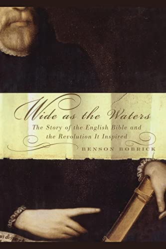 9781451613605: Wide As the Waters: The Story of the English Bible and the Revolution