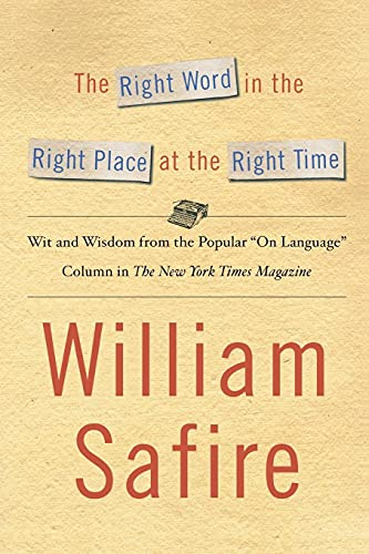 9781451613612: The Right Word in the Right Place at the Right Time: Wit and Wisdom from the Popular