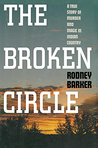 9781451613667: Broken Circle: A True Story of Murder and Magic in Indian Country