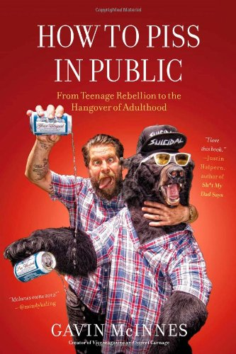 9781451614176: How to Piss in Public: From Teenage Rebellion to the Hangover of Adulthood