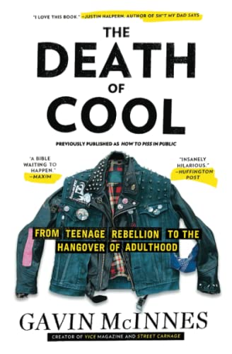 9781451614183: The Death of Cool: From Teenage Rebellion to the Hangover of Adulthood