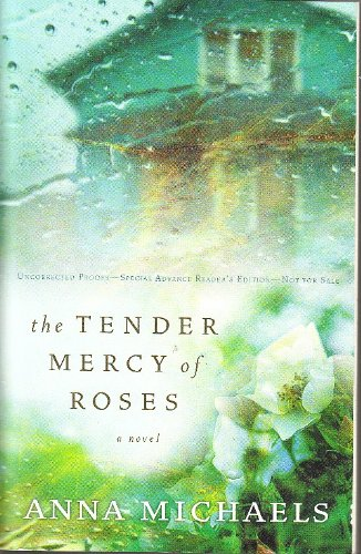 9781451615104: The Tender Mercy of Roses Uncorrected Proof -Special Advance Edition