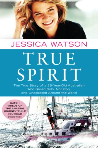 9781451616316: True Spirit: The True Story of a 16-Year-Old Australian Who Sailed Solo, Nonstop, and Unassisted Around the World