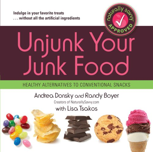 9781451616569: Unjunk Your Junk Food: Healthy Alternatives to Conventional Snacks