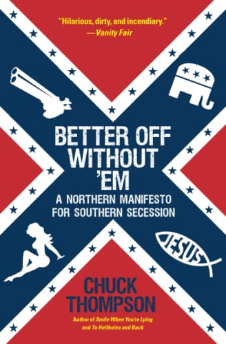 9781451616668: Better Off Without 'Em: A Northern Manifesto for Southern Secession