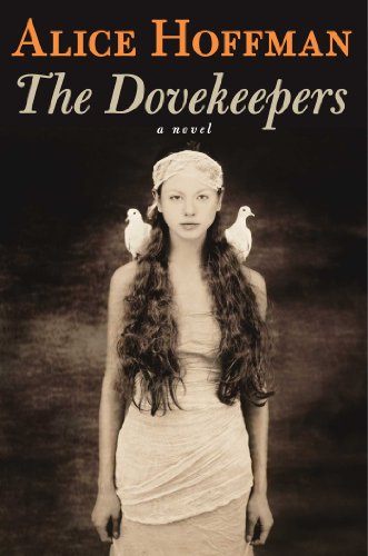 The Dovekeepers : A Novel: Hoffman, Alice