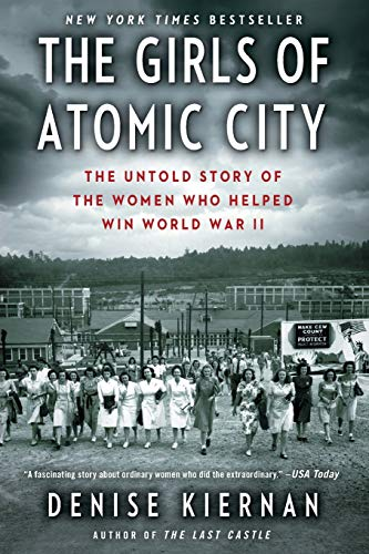 9781451617535: The Girls of Atomic City: The Untold Story of the Women Who Helped Win World War II