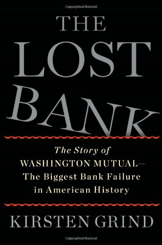 9781451617924: The Lost Bank: The Story of Washington Mutual-The Biggest Bank Failure in American History