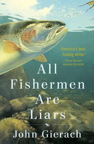 9781451618310: All Fishermen Are Liars (John Gierach's Fly-fishing Library)