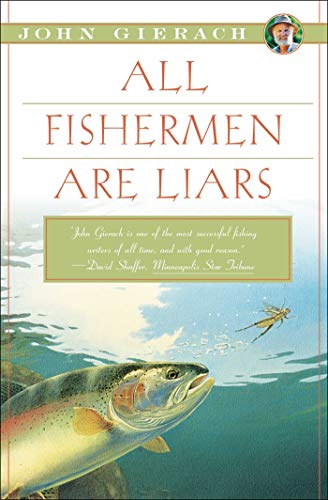 9781451618327: All Fishermen Are Liars (John Gierach's Fly-fishing Library)