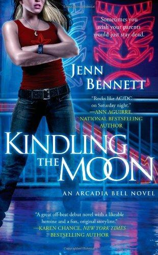 9781451620528: Kindling the Moon: An Arcadia Bell Novel (The Arcadia Bell series)