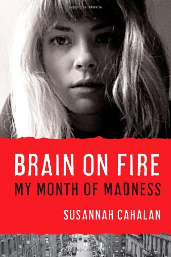 9781451621372: Brain on Fire: My Month of Madness