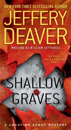 Shallow Graves (Location Scout Mystery): Deaver, Jeffery