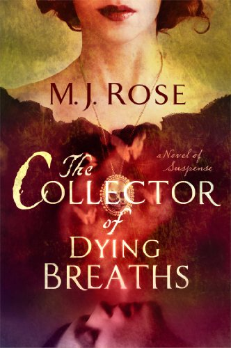 The Collector of Dying Breaths: A Novel: Rose, M. J.