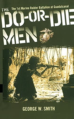 9781451623246: The Do-Or-Die Men: The 1st Marine Raider Battalion at Guadalcanal