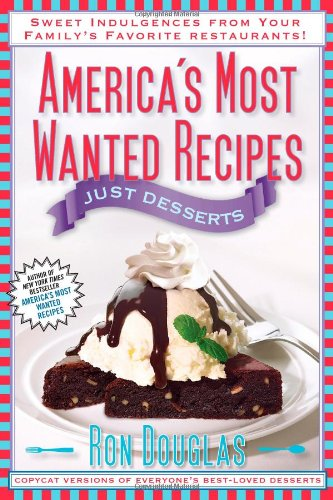 AMERICAS MOST WANTED RECIPES JUST DESSER: DOUGLAS, RON