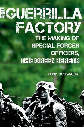 9781451623604: The Guerrilla Factory: The Making of Special Forces Officers, the Green Berets
