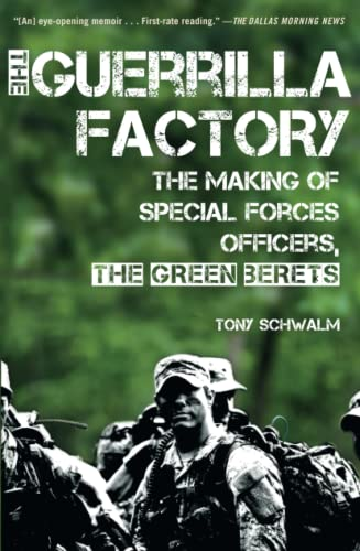 9781451623611: The Guerilla Factory: The Making of Special Forces Officers, the Green Berets
