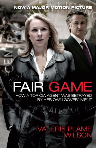 9781451623871: Fair Game: How a Top CIA Agent Was Betrayed by Her Own Government