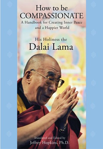 9781451623901: How to Be Compassionate: A Handbook for Creating Inner Peace and a Happier World