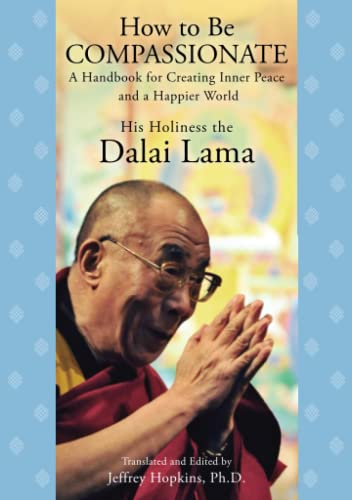 9781451623918: How to Be Compassionate: A Handbook for Creating Inner Peace and a Happier World