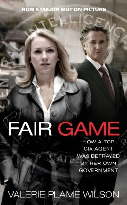 9781451624045: Fair Game: How a Top CIA Agent Was Betrayed by Her Own Government