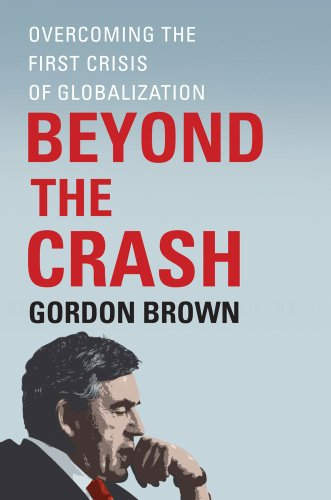 9781451624052: Beyond the Crash: Overcoming the First Crisis of Globalization