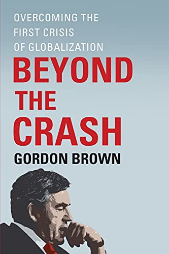 9781451624069: Beyond the Crash: Overcoming the First Crisis of Globalization