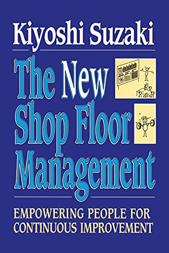 9781451624243: New Shop Floor Management: Empowering People for Continuous Improvement