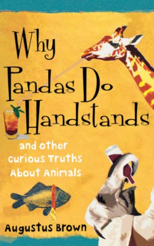 9781451624274: Why Pandas Do Handstands: And Other Curious Truths about Animals