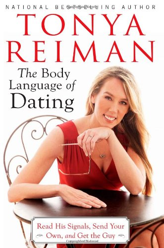 9781451624342: The Body Language of Dating: Read His Signals, Send Your Own, and Get the Guy