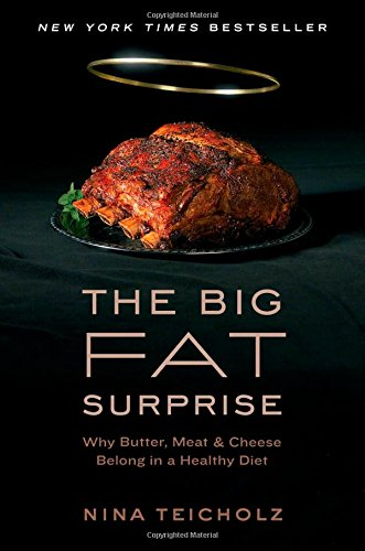 9781451624427: The Big Fat Surprise: Why Butter, Meat and Cheese Belong in a Healthy Diet