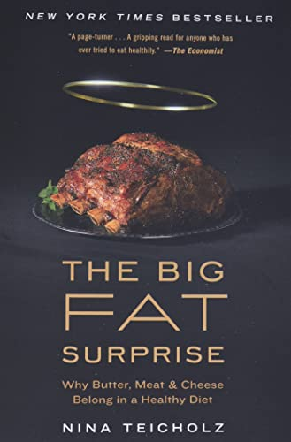 9781451624434: The Big Fat Surprise: Why Butter, Meat and Cheese Belong in a Healthy Diet.