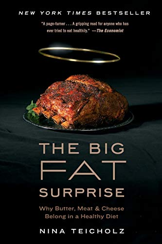 9781451624434: The Big Fat Surprise: Why Butter, Meat and Cheese Belong in a Healthy Diet