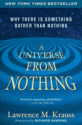 9781451624465: A Universe from Nothing: Why There Is Something Rather than Nothing