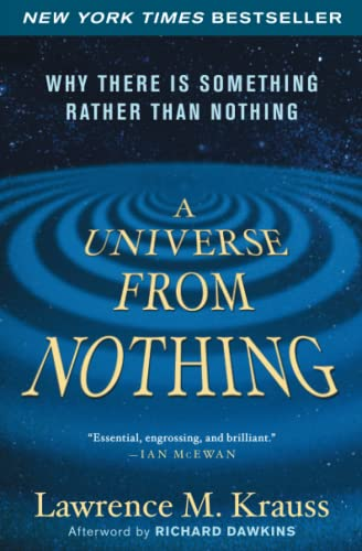A Universe from Nothing: Why There Is Something Rather than Nothing (1451624468) by Lawrence M. Krauss