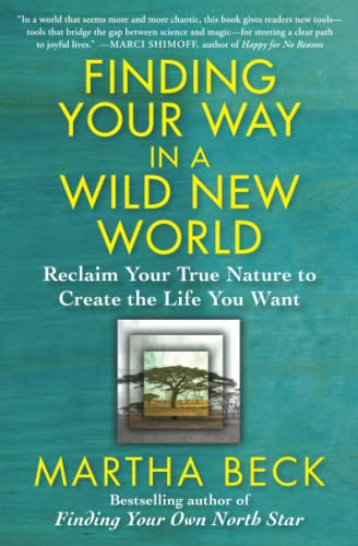 9781451624601: Finding Your Way in a Wild New World: Reclaim Your True Nature to Create the Life You Want